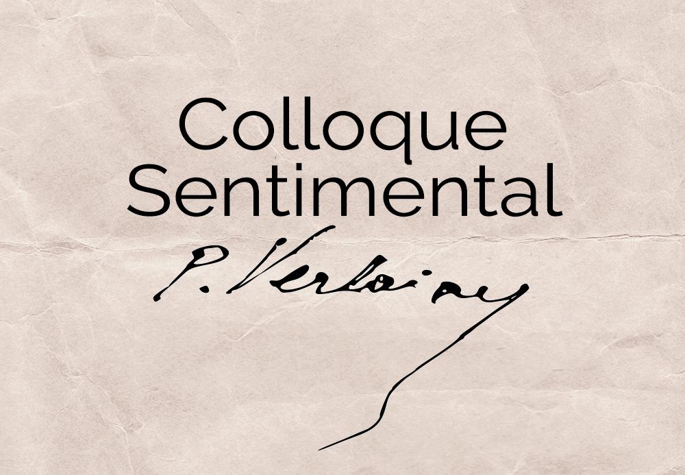 Colloque Sentimental – Paul Verlaine