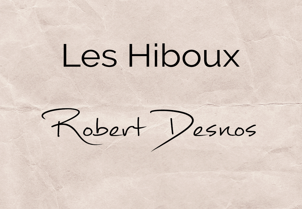 Les Hiboux – Robert Desnos