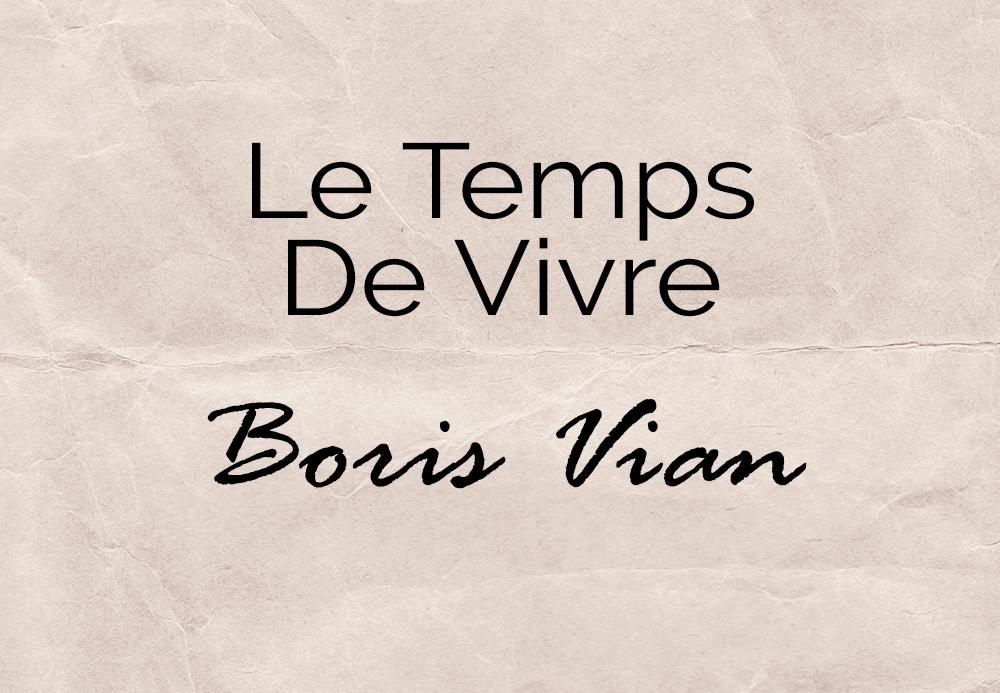 Le temps de vivre – Boris Vian