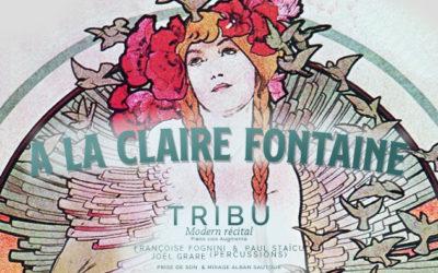 TRIBU MODERN RÉCITAL N°6 A La Claire Fontaine